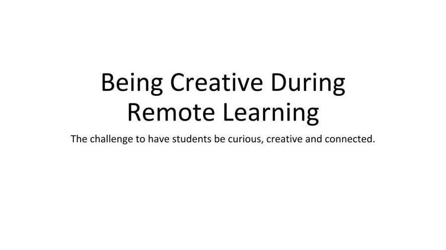 Being+Creative+during+remote+Learning.pptx